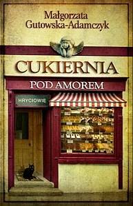 """Premiera książki """"Cukiernia pod amorem. Hryciowie"""""""