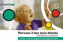 Pierwsze 2 Lata Życia Dziecka. Przewodnik dla Rodziców. Jak Dbać o Rozwój, Pielęgnować i Zapobiegać Chorobom